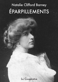 Natalie Clifford Barney - Eparpillements.