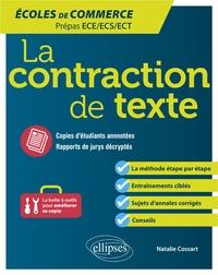Natalie Cossart - La contraction de texte - Ecoles de commerce Prépas ECE/ECS/ECT.