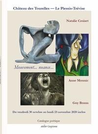 Natalie Croiset et Guy Braun - Mouvement... nuance... - Catalogue de l'exposition du Plessis-Trévise, Château des Tourelles, novembre 2020 2020.