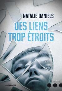 Natalie Daniels - Des liens trop étroits.