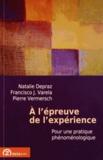 Natalie Depraz et Francisco Varela - A l'épreuve de l'expérience - Pour une pratique phénoménologique.