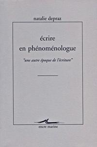 """Natalie Depraz - Ecrire en phénoménologue - """"Une autre époque de l'écriture""""."""
