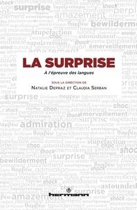 Natalie Depraz et Claudia Serban - La surprise - A l'épreuve des langues.
