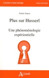 Natalie Depraz - Plus sur Husserl - Une phénoménologie expérientielle.
