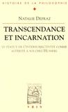 Natalie Depraz - Transcendance et incarnation - Le statut de l'intersubjectivité comme altérité à soi chez Husserl.