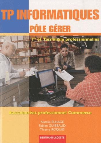 Natalie Elhage et Fabien Guibbaud - TP informatiques Pôle Gérer 1e et Te professionnelles Bac Pro Commerce.