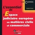 Natalie Fricero - L'essentiel de l'espace judiciaire européen en matières civile et commerciale.