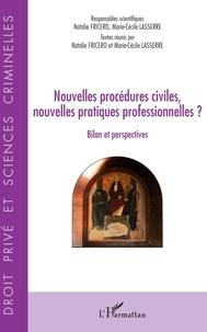 Natalie Fricero et Marie-Cécile Lasserre - Nouvelles procédures civiles, nouvelles pratiques professionnelles ? - Bilan et perspectives.