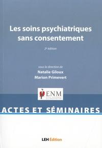 Natalie Giloux et Marion Primevert - Les soins psychiatriques sans consentement.