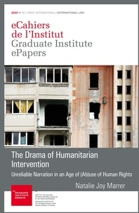 Natalie Joy Marrer - The Drama of Humanitarian Intervention - Unreliable Narration in an Age of (Ab)use of Human Rights.