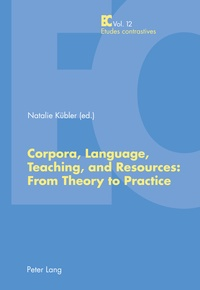 Natalie Kübler - Corpora, Language, Teaching, and Resources: From Theory to Practice.