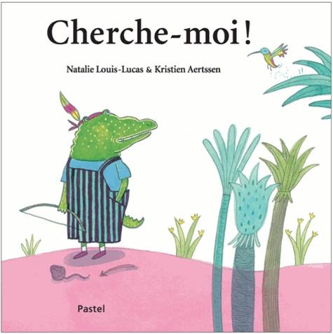 Natalie Louis-Lucas et Kristien Aertssen - Cherche-moi !.