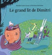 Natalie Louis-Lucas et Kristien Aertssen - Le grand lit de Dimitri.
