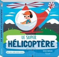 Natalie Marshall - Le super hélicoptère.