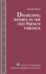 Natalie Muñoz - Disabusing Women in the Old French Fabliaux.