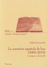 Natalie Noyaret - La narrativa española de hoy (2000 - 2010) - (II) : La imagen en el texto.