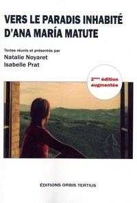 Natalie Noyaret et Isabelle Prat - Vers le paradis inhabité d'Ana Maria Matute.