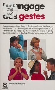 Natalie Pacout - Le langage des gestes.