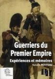 Natalie Petiteau - Guerriers du Premier Empire - Expériences et mémoires.