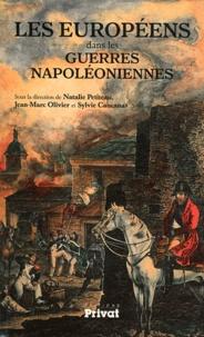 Natalie Petiteau et Jean-Marc Olivier - Les Européens dans les guerres napoléoniennes.