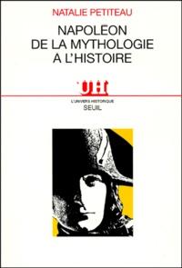 Natalie Petiteau - Napoléon, de la mythologie à l'histoire.