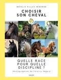 Natalie Pilley-Mirande - Choisir son cheval - Quelle race pour quelle discipline ?.