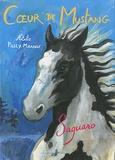 Natalie Pilley-Mirande - Coeur de Mustang Tome 1 : Saguaro.