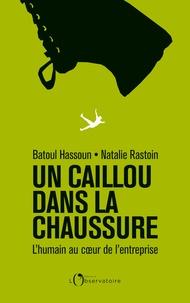 Natalie Rastoin et Hassoun Batoul - Un caillou dans la chaussure - L'humain au coeur de l'entreprise.