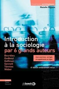 Natalie Rigaux - Introduction à la sociologie par 6 grands auteurs - Bourdieu, Godbout, Goffman, Sennett, Tönnies, Weber.