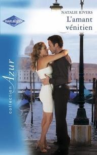 Natalie Rivers - L'amant vénitien.