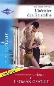 Natalie Rivers et Catherine Spencer - L'héritier des Kristallis - L'épreuve de la passion (Harlequin Azur).