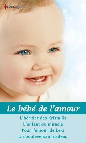 Le bébé de l'amour. 4 romans
