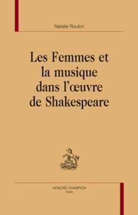 Natalie Roulon - Les femmes et la musique dans l'oeuvre de Shakespeare.