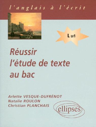 Natalie Roulon et Christian Planchais - Réussir l'étude de texte au bac - Terminale L LV1.