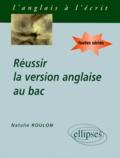 Natalie Roulon - Réussir la version anglaise au bac - Anglais toutes séries.
