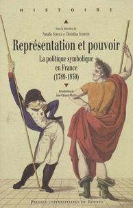 Natalie Scholz et Christina Schröder - Représentation et pouvoir - La politique symbolique en France (1789-1830).