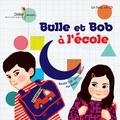 Natalie Tual et Ilya Green - Bulle et Bob à l'école. 1 CD audio