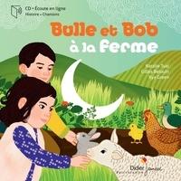 Natalie Tual - Bulle et Bob à la ferme. 1 CD audio MP3