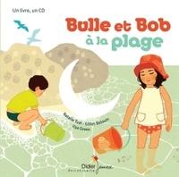 Natalie Tual et Ilya Green - Bulle et Bob à la plage. 1 CD audio