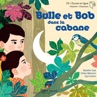 Natalie Tual et Gilles Beloin - Bulle et Bob dans la cabane. 1 CD audio MP3