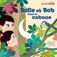 Natalie Tual et Gilles Beloin - Bulle et Bob dans la cabane.