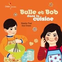 Natalie Tual et Ilya Green - Bulle et Bob dans la cuisine.