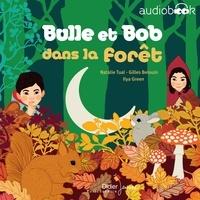 Natalie Tual et Gilles Belouin - Bulle et Bob dans la forêt.