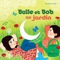 Natalie Tual et Ilya Green - Bulle et Bob dans le jardin. 1 CD audio