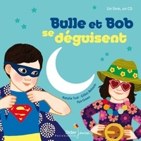Natalie Tual et Ilya Green - Bulle et Bob se déguisent. 1 CD audio MP3