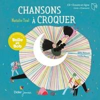Natalie Tual et Lucile Placin - Chansons à croquer. 1 CD audio
