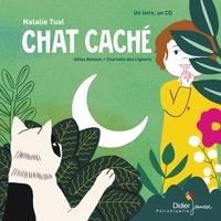 Natalie Tual et Charlotte Des Ligneris - Chat caché. 1 CD audio