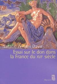 Natalie Zemon Davis - Essai sur le don dans la France du XVIème siècle.