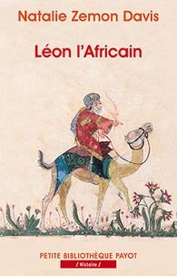 Natalie Zemon Davis - Léon l'Africain - Un voyageur entre deux mondes.