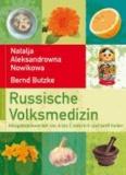 Natalja Aleksandrowna Nowikowa et Bernd Butzke - Russische Volksmedizin - Alltagsbeschwerden von A-Z natürlich und sanft heilen.